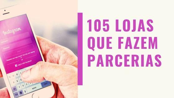 105 LOJAS QUE FAZEM PARCERIAS COM INFLUENCIADORES