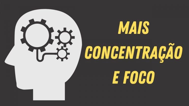 Como adquirir concentração em 10 passos simples!